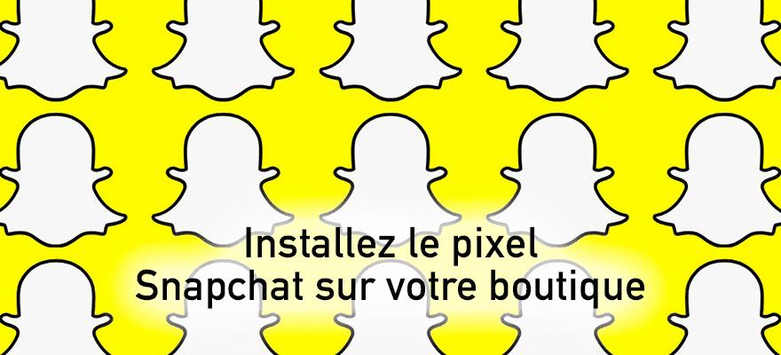 Nouveau : installez le pixel Snapchat en 1 clic