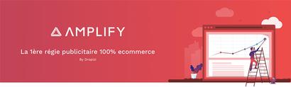 Dropizi lance Amplify : la 1ère régie publicitaire 100% ecommerce