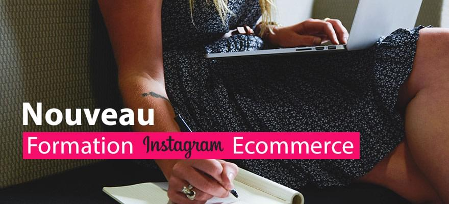 Nouvelle formation ecommerce : Instagram