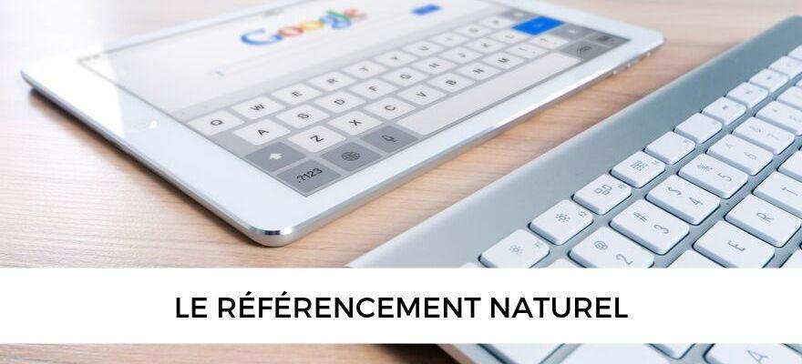Référencement naturel : C'est quoi le SEO et comment référencer son site ?