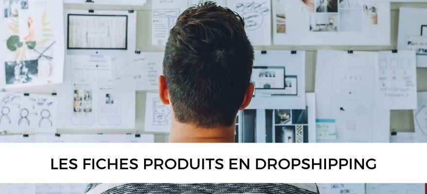 Les fiches produits : 4 conseils pour créer la fiche parfaite en dropshipping