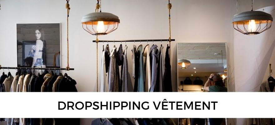 Dropshipping vêtement et prêt à porter : Conseils, tendances et fournisseurs