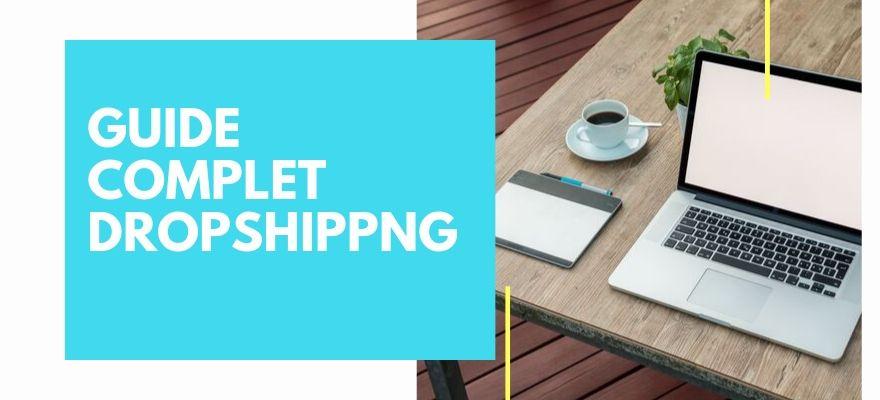 Dropshipping : Guide complet, définition et conseils pour se lancer en Drop shipping