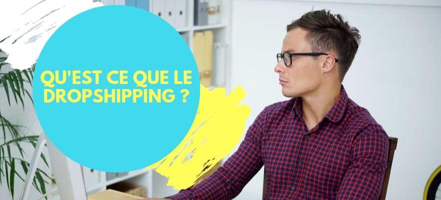 Qu'est ce que le dropshipping ? Explications et principe de base du business en ligne