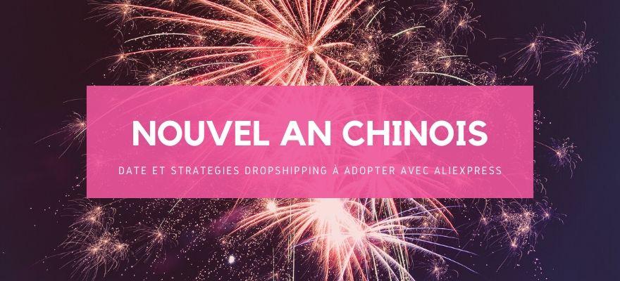 Nouvel an chinois 2021 : Date et stratégies dropshipping à adopter avec AliExpress