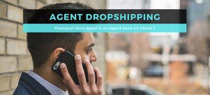 Agent Dropshipping : Explication et conseils pour trouver votre agent en Chine