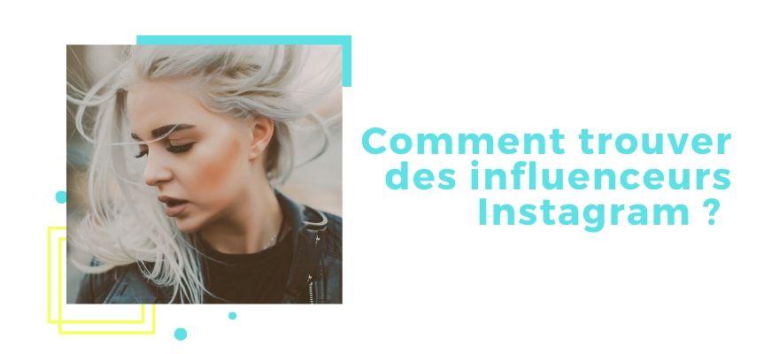 Comment trouver des influenceurs Instagram ? Les 7 outils gratuits et payants !