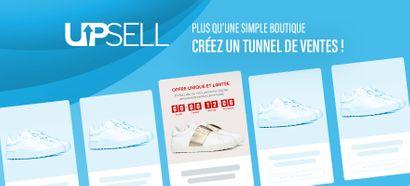 Upsell : Créez de véritables tunnels de vente e-commerce !