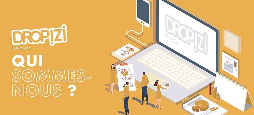 Dropizi : Une histoire d'entrepreneuriat impulsée par WiziShop Group