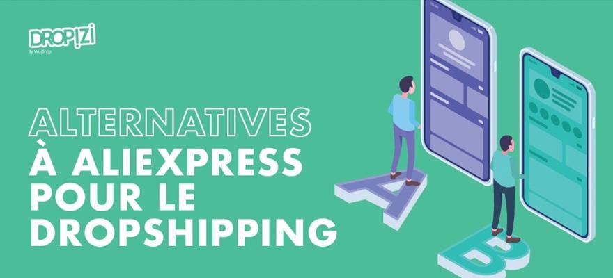5 Alternatives au fournisseur AliExpress pour votre business en dropshipping