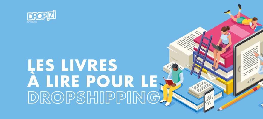 9 Meilleurs livres pour se lancer en dropshipping et entreprendre en 2021