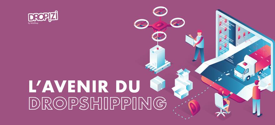 Avenir du dropshipping en 2021 et dans le futur : Est-ce que ce business est mort ?