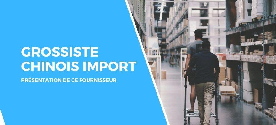 Grossiste Chinois Import : Vente en direct de Chine à prix usine pour professionnels