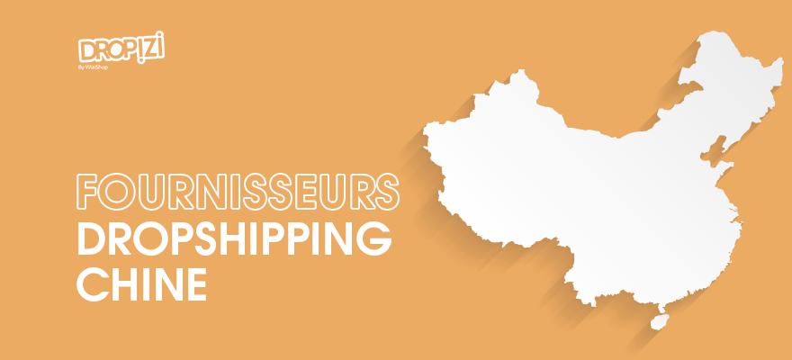 Fournisseurs dropshipping et grossistes Chinois pour vos produits en dropshipping