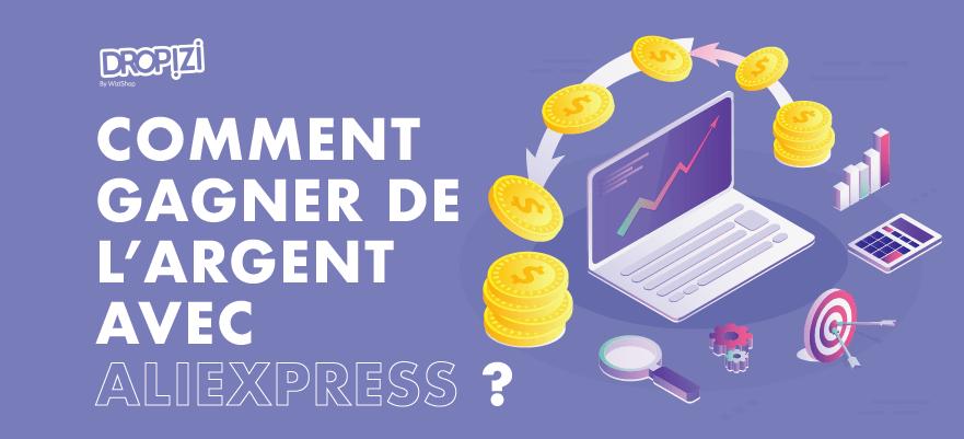 Comment gagner de l'argent avec AliExpress : 4 Méthodes efficaces et rentables