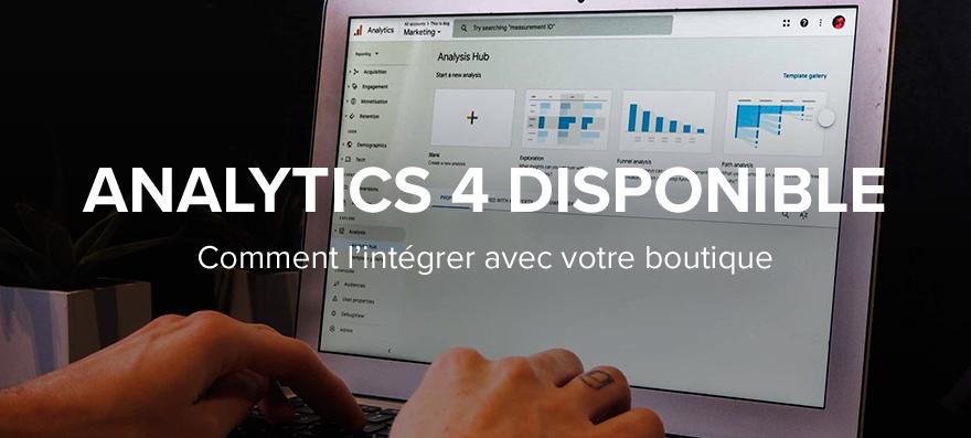 Comment intégrer le nouveau Analytics 4 sur votre boutique Dropizi