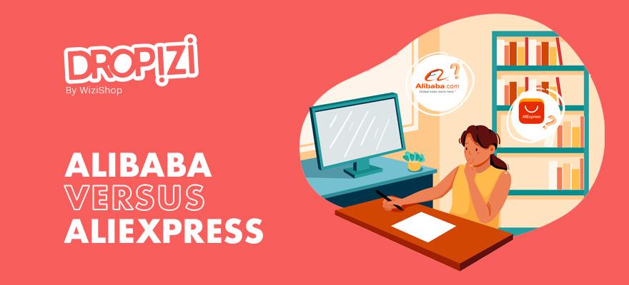 Alibaba vs AliExpress : Quelle est la différence entre ces deux sites e-commerce ?