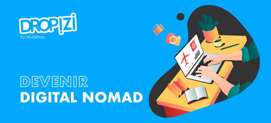 Digital Nomad : Définition et conseils pour se lancer dans le nomadisme numérique