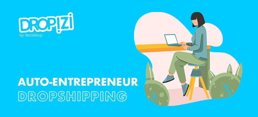 Devenir auto-entrepreneur en dropshipping pour se lancer dans ce domaine d'activité