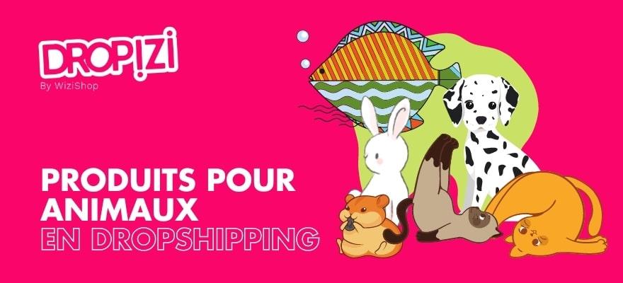 Dropshipping animaux : Produits, grossiste et fournisseur animalier en ligne