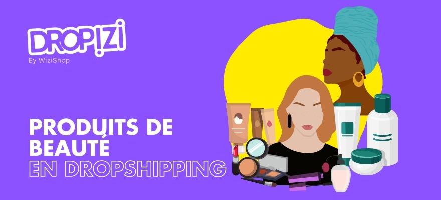 Dropshipping de produits beauté : La vente de cosmétiques et maquillage