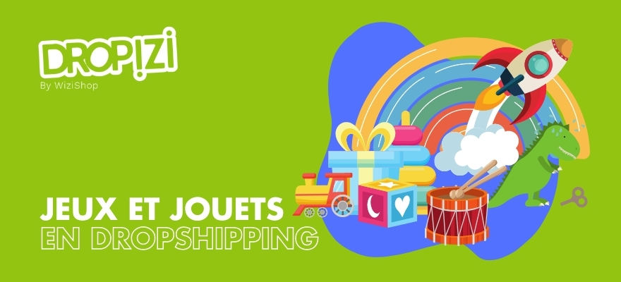 Dropshipping jeux et jouets : Chiffres clés et grossiste de produits de marque
