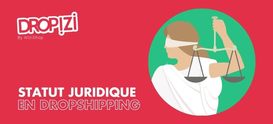 Quel statut juridique choisir pour créer votre site e-commerce de dropshipping ?