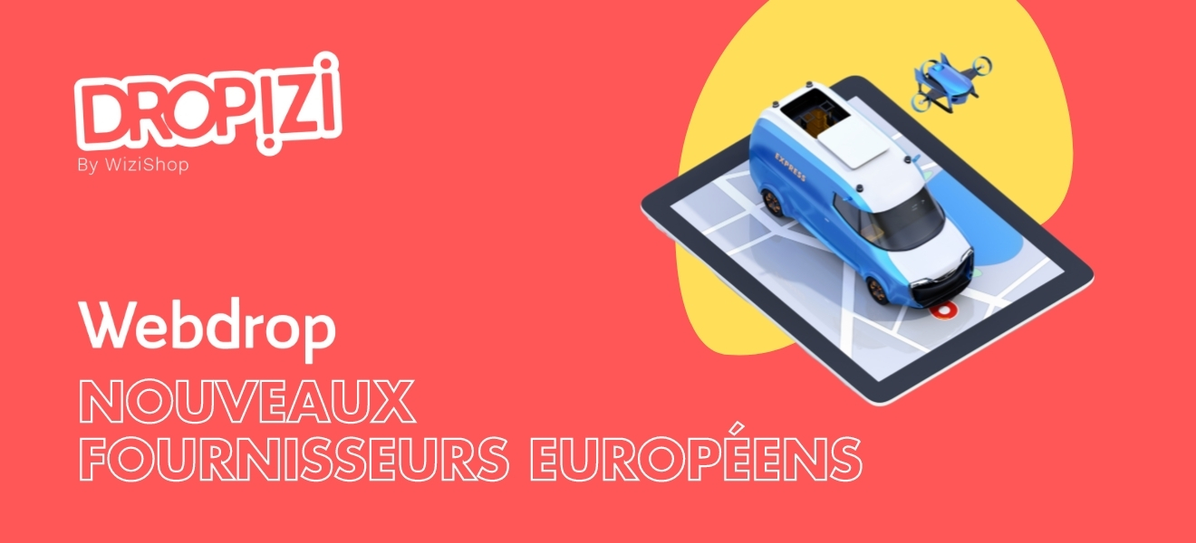 Webdrop : Bénéficiez de nouveaux fournisseurs français & européens