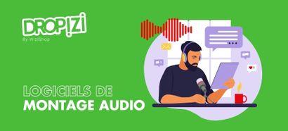 Logiciel de montage audio : Top 9 des meilleurs outils gratuits et payants en 2021