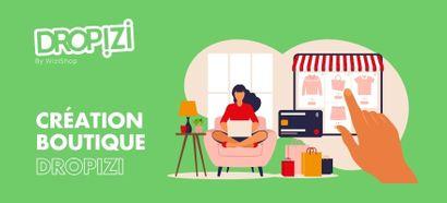 Tutoriel Dropshipping : Création complète d'une boutique Dropizi